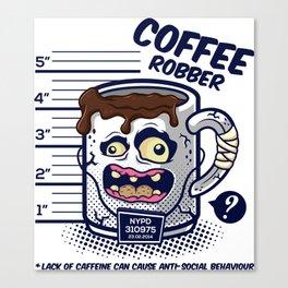 Coffee Robber Canvas Print