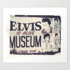 Elvis is Alive Art Print