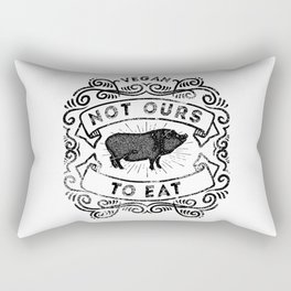 Not Ours To Eat Vegan Statement Rectangular Pillow
