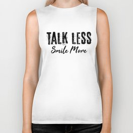 Talk Less Smile More Biker Tank
