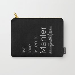 Live, love, listen to Mahler (dark colors) Carry-All Pouch