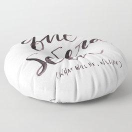 Que Sera, Sera Floor Pillow