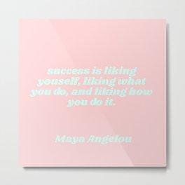 success is - maya angelou quote Metal Print