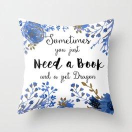 Need Books & Dragons Throw Pillow