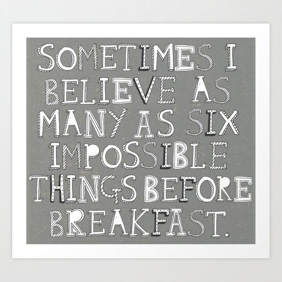 Impossible things... Art Print