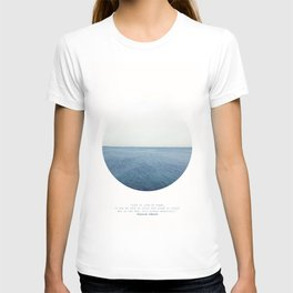 Life is like an ocean. It can be calm or still and rough or rigid. T-shirt