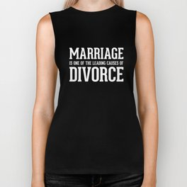 Marriage is One of the Leading Causes of Divorce T-Shirt Biker Tank