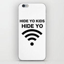 HIDE YO KIDS HIDE YO WIFI iPhone Skin