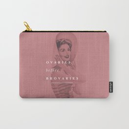 Ovaries Before Brovaries Carry-All Pouch