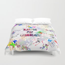 Life is Great Duvet Cover