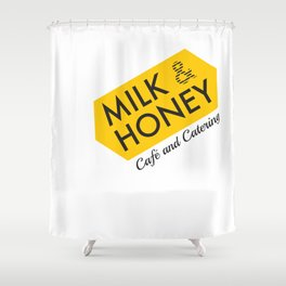 Milk & Honey Cafe & Catering Shower Curtain