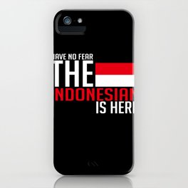 Have No Fear The Indonesian Is Here iPhone Case