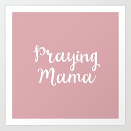 Praying Mama Art Print