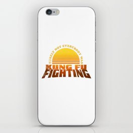 Surely not Everybody was Kung Fu Fighting iPhone Skin