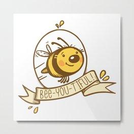bee-you-tiful! Metal Print