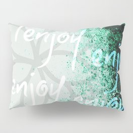 Plaisir - Enjoy Pillow Sham