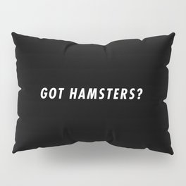 Funny Got Hamsters Pun Quote Sayings Pillow Sham