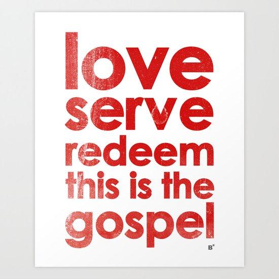 LOVE, SERVE, REDEEM. THIS IS THE GOSPEL (James 1:27) Art Print