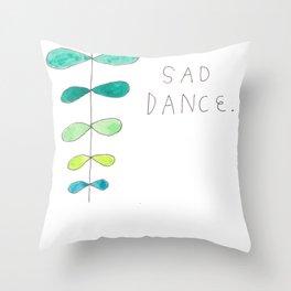 SAD DANCE Throw Pillow