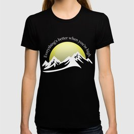 Climbing products - Everything's Better When You're High design T-shirt