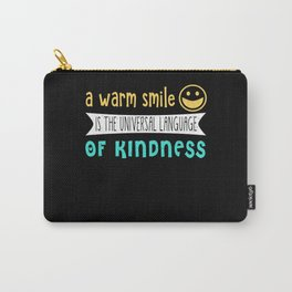 A warm smile is the universal language of kindness Carry-All Pouch