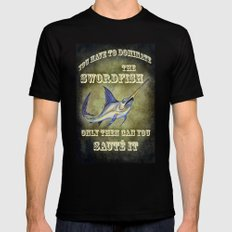 You have to dominate the swordfish, only then can you sauté it. MEDIUM Mens Fitted Tee Black