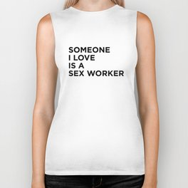 Someone I Love Is A Sex Worker Biker Tank