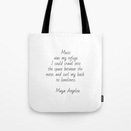 Music was my refuge -  Maya Angelou Tote Bag