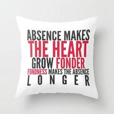 Absence makes the heart grow fonder Throw Pillow