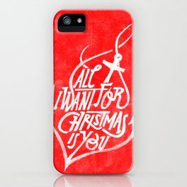 All I want for Christmas is you! iPhone Case