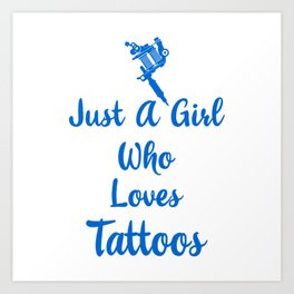 Just A Girl Who Loves Tattoos Woman T-Shirt Art Print
