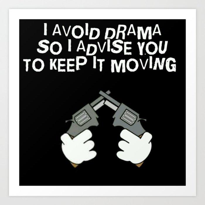 I Avoid Drama Art Print
