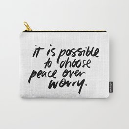It is possible to choose peace over worry Carry-All Pouch