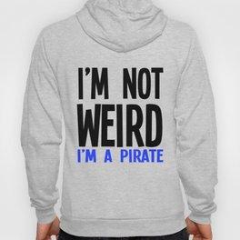 Im Not Weird Im A Pirate Hoody