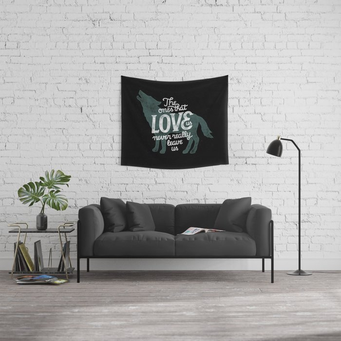 Never leave us Wall Tapestry