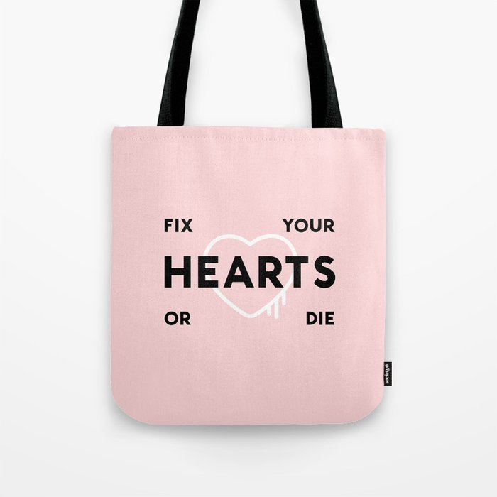 Fix Your Hearts Or Die Tote Bag By Kisforblack Society6