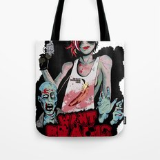 Want Brains  Tote Bag