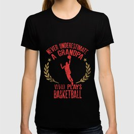Underestimate A Grandpa Who Plays Basketball gift for Grandpas T-shirt