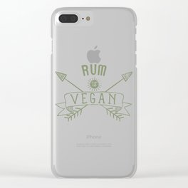 Rum Is Vegan Drinking Quote Gift Clear iPhone Case