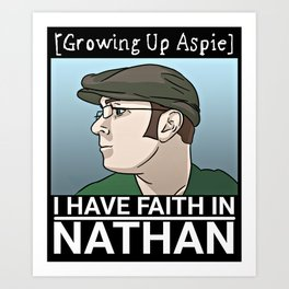 I Have Faith In Nathan Art Print