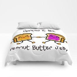 Spread it like peanut butter jelly Comforters