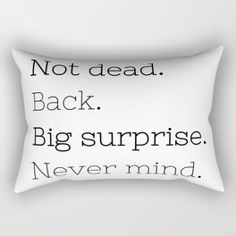 Not dead. Back - Doctor Who - TV Show Collection Rectangular Pillow