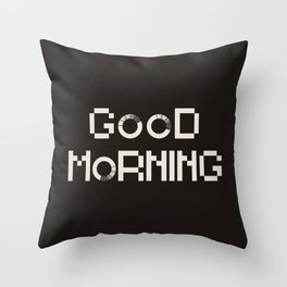 GOOD MORN/NG Throw Pillow