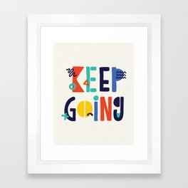 Keep Going colorful memphis typography funny poster hand lettered bedroom wall home decor Framed Art Print