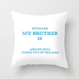 Little Sister Little Brother Big Bro Lil Sis My Brother Is Crazy Throw Pillow