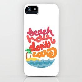Beach Hair Don't Care iPhone Case