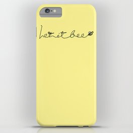 Let it BEE iPhone Case