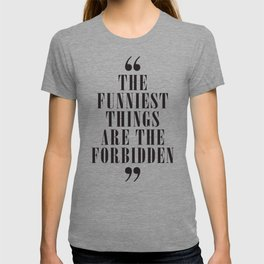 Mark Twain Quote on the funniest things in life, typography, illustration, for laughing, happy life T-shirt