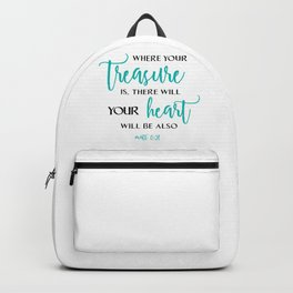 """"""" Christian,Bible Quote,For where your treasure is, there your heart will be also Matthew 6:21"""" Backpack"""