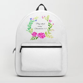 """Pray Without Ceasing"" ~Thessalonians 5:17 Backpack"